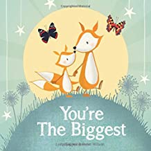 You're the Biggest : keepsake gift book celebrating becoming a big brother or sister on the arrival of a new baby (From You to Me Publishing)