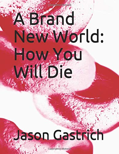 A Brand New World: How You Will Die