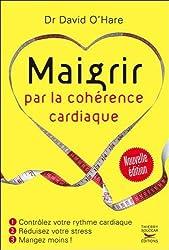 Maigrir par la cohérence cardiaque - Nouvelle édition