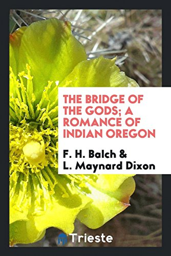 The Bridge of the Gods, A Romance of Indian Oregon