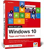 Windows 10: Tipps und Tricks in Bildern. So nutzen Sie Windows 10 optimal. Komplett in Farbe. Windows 10 Bild für Bild. Aktuell inklusive aller Updates.