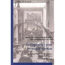 Des ingénieurs pour un monde nouveau : Histoire des enseignements électrotechniques (Europe, Amériques) XIXe-XXe siècle