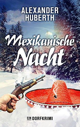 Buchseite und Rezensionen zu 'Mexikanische Nacht: Ein Dorfkrimi (Ein Fall für Leo und Samson 3)' von Alexander Huberth