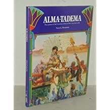 Alma-Tadema: The painter of the Victorian vision of the ancient world by Vern G. Swanson (1977-08-01)