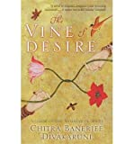 [(The Vine of Desire)] [ By (author) Chitra Banerjee Divakaruni ] [June, 2013]