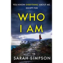 Who I Am: A dark psychological thriller with a stunning twist (English Edition)
