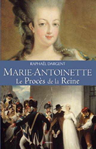 Marie-Antoinette: Le Procès de la Reine (Témoignages pour l'histoire) (French Edition)