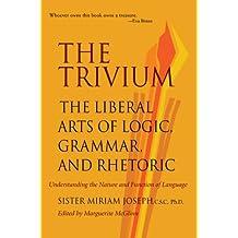 The Trivium: The Liberal Arts of Logic, Grammar, and Rhetoric (English Edition)