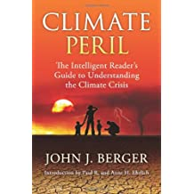 Climate Peril: The Intelligent Reader's Guide to Understanding the Climate Crisis