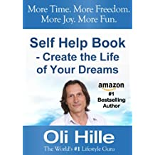 Self Help Book for Men - Self Help Book for Women - Create the Life of Your Dreams (Influenced by: Tony Robbins, Oprah Winfrey, Jesus, Jack Canfield, CS ... Anthony Robbins, Oprah 2) (English Edition)