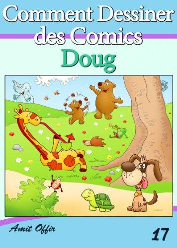 Livre de Dessin: Comment Dessiner des Comics - Doug (Apprendre Dessiner t. 17)