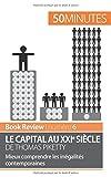 Le capital au XXIe siècle de Thomas Piketty (analyse de livre) Mieux comprendre les inégalités contemporaines