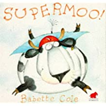 Supermoo by Babette Cole (1994-03-14)