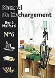 LE MANUEL DE RECHARGEMENT N°6