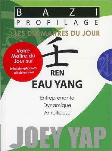 Bazi Profilage - Les Dix Maîtres du Jour - Ren : Eau Yang