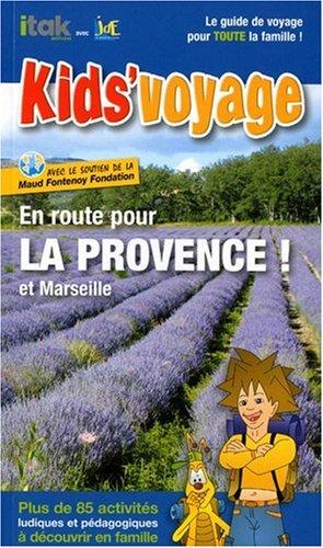 En Route pour la Provence et Marseille