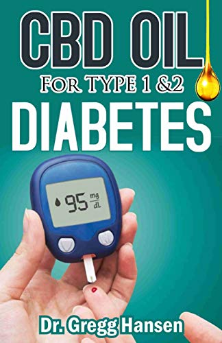 CBD OIL FOR TYPE 1 & 2 DIABETES: All you need to know about THE INSTANT CBD OIL cure for Type 1 & 2 Diabetes (English Edition) -