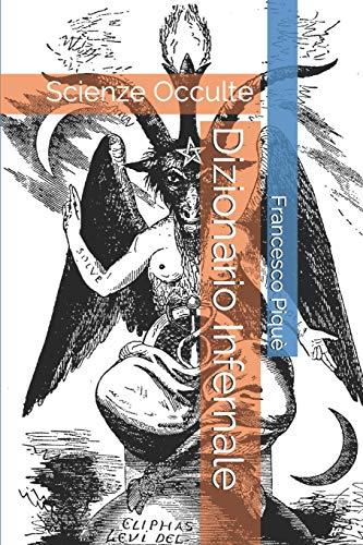 Dizionario infernale: scienze occulte