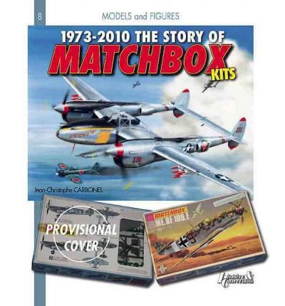 [1973-2010 THE STORY OF MATCHBOX KITS] by (Author)Carbonel, Jean-Christophe on Jul-15-11