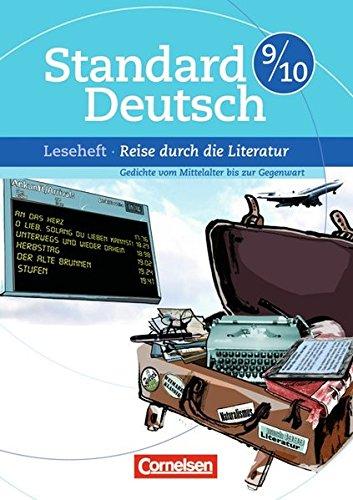 Standard Deutsch: 9./10. Schuljahr - Reise durch die Literatur: Gedichte vom Mittelalter bis zur Gegenwart. Leseheft mit Lösungen