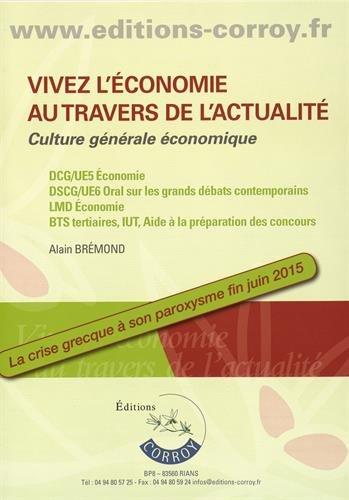 Vivez l'économie au travers de l'actualité : Culture générale économique par Alain Brémond