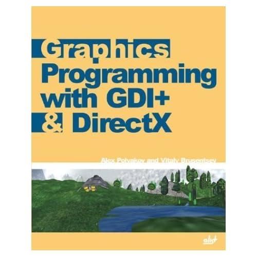 Graphics Programming with GDI+ & DirectX by Alex Polyakov (2005-01-01)