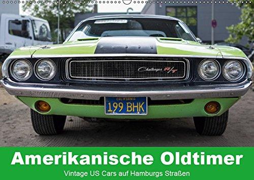 Amerikanische Oldtimer - Vintage US Cars auf Hamburgs Straßen (Wandkalender 2019 DIN A2 quer): Klassische US-amerikanische Oldtimer auf Hamburgs ... 14 Seiten (CALVENDO Mobilitaet)