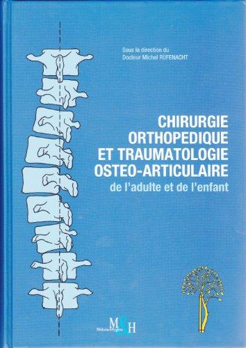 Chirurgie orthopédique et traumatologie ostéo-articulaire de l'adulte et de l'enfant
