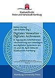 Digitales Verwalten - Digitales Archivieren: 8. Tagung des Arbeitskreises