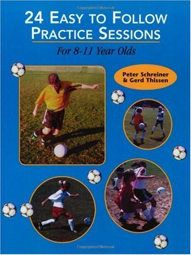 24 Easy Training Sessions, 8-11: For 8-11 Years Olds by Peter Schreiner (2000-07-02)