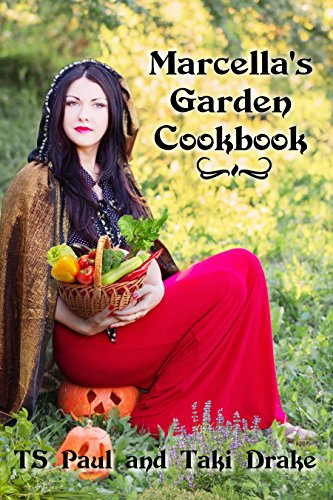 Kitchen Garden Cookbook (Marcella's Garden Cookbook: Recipes from the World of the Federal Witch (Eat and Read Book 3) (English Edition))