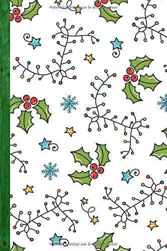 Journal de Noël: Mon journal personnel de Noël à compléter au jour le jour afin d'enregistrer vos sensations, vos souvenirs, vos cadeaux,… par Virginie Cartonnet
