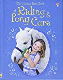 The Usborne Complete Book of Riding and Pony Care: Mini Edition (Usborne Little Books)