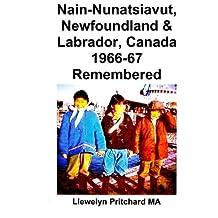 Nain-Nunatsiavut, Newfoundland & Labrador, Canada 1966-67 Remembered: Album Fotografici
