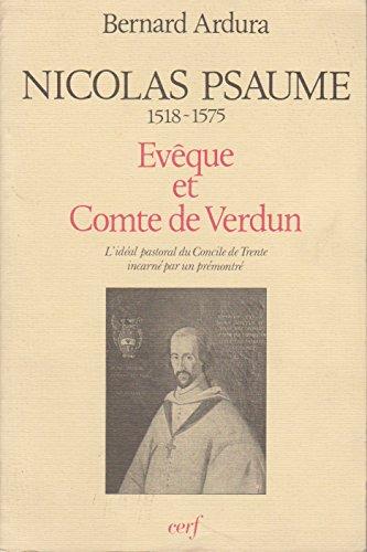 Nicolas Psaume 1518-1575, vque et Comte de Verdun : L'idal pastoral du Concile de Trente incarn par un prmont