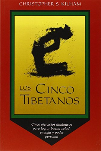 Los Cinco Tibetanos by Christopher S. Kilham (1995-11-01)