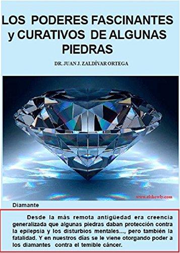 LOS PODERES FASCINANTES Y CURATIVOS DE ALGUNAS PIEDRAS (Spanish Edition)