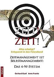 Zeit! Zeit!: Zeitmanagement ist Selbstmanagement