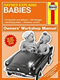 Babies - Haynes Explains (Owners' Workshop Manual)