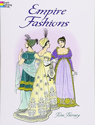 Spiel Interaktives Kostüm - Empire Fashions (Dover Fashion Coloring Book)
