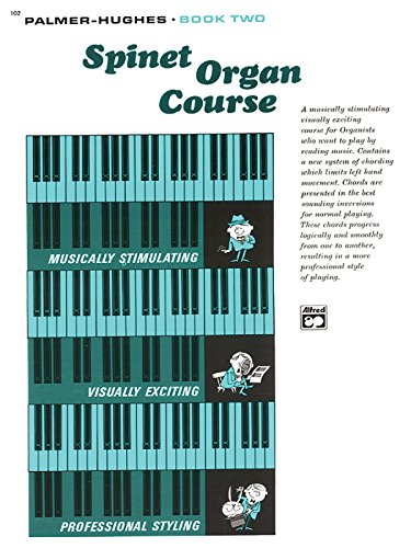Palmer-Hughes Spinet Organ Course, Bk 2 por Palmer Hughes