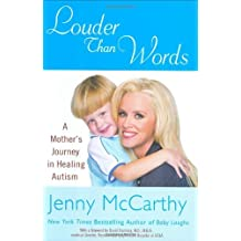 Louder Than Words: A Mother's Journey in Healing Autism by Jenny McCarthy (2007-09-17)