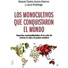 Los monocultivos que conquistaron el mundo. Impactos socioambientales de la caña de azúcar, la soja y la palma aceitera (Investigación nº 168)