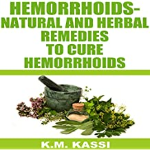 Hemorrhoids: Natural and Herbal Remedies to Cure Hemorrhoids