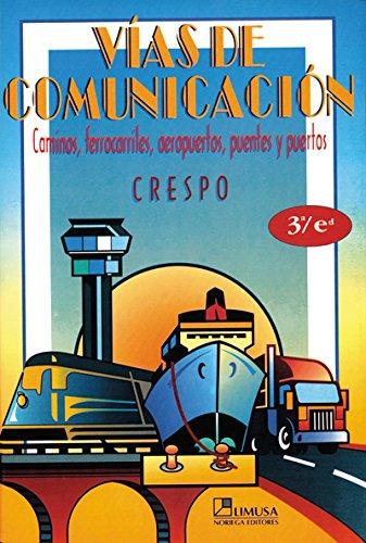 Vias de comunicacion/Communication Lines por Carlos Crespo
