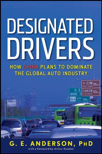 Designated Drivers: How China Plans to Dominate the Global Auto Industry (English Edition)