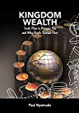 KINGDOM WEALTH: God's Plan to Prosper You and Why People Remain Poor