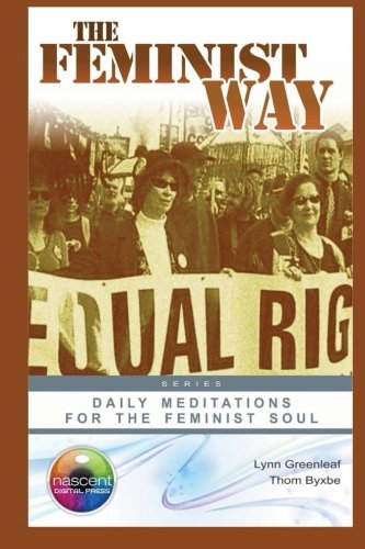 The Feminist Way: Daily Meditations for the Feminist Soul (Daily Meditations for the Soul)