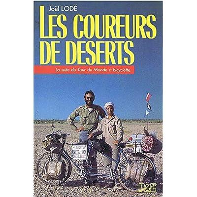 Les Coureurs de déserts : La suite du Tour du monde à bicyclette