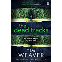 The Dead Tracks: Megan is missing . . . in this HEART-STOPPING THRILLER (David Raker Series)